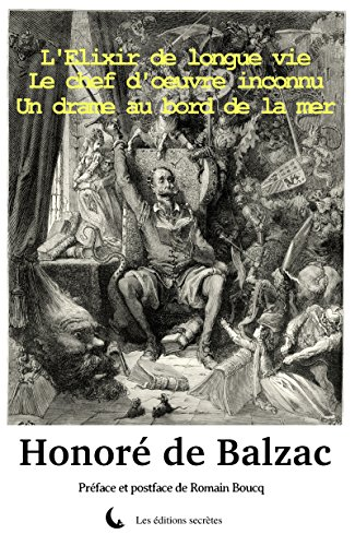 Couverture du livre Le chef d'oeuvre inconnu - Un drame au bord de la mer - L'Elixir de longue vie