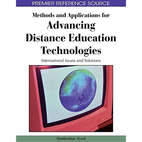 Methods and Applications for Advancing Distance Education Technologies: International Issues and Solutions (Premier Reference Source) by Mahbubur Syed (2009-04-07)