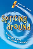 Spiriting Around: A Modern Guide to Finding Yourself (English Edition)
