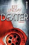 Dexter: Thriller (Die Dexter-Reihe, Band 5)