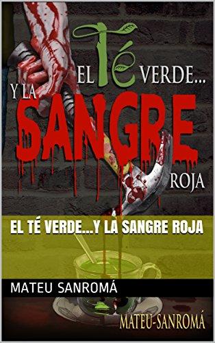 El té verde...y la sangre roja (Spanish Edition)