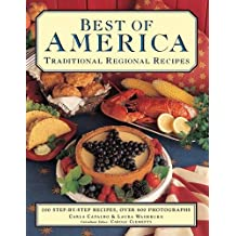 Best of America: Traditional Regional Recipes: The American Family Cooking Library: 200 Step-by-Step Recipes, Over 900 Photographs