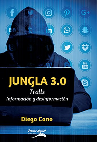 Jungla 3.0: Trolls información y desinformación