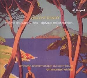 Vincent D'Indy : Musique Symphonique