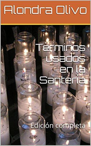 Términos usados en la Santería: Edición completa por Alondra Olivo