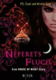 Neferets Fluch: Eine House of Night Story