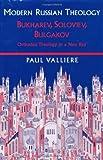 Modern Russian Theology: Bukharve, Soloviev, Bulgakov: Orthodox Theology in New Key