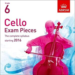 Cello Exam Pieces 2016 2 CDs, ABRSM Grade 6: The complete syllabus starting 2016 (ABRSM Exam Pieces)
