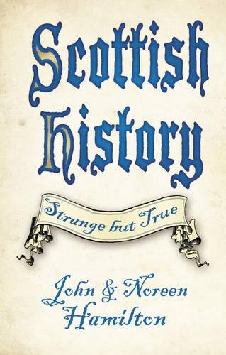 Scottish History : Strange But True par John Hamilton