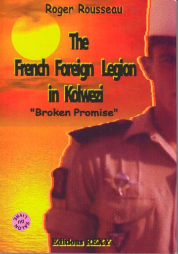 The French Foreign Legion in Kolwezi Broken Promise