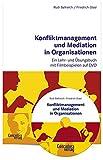 Konfliktmanagement und Mediation in Organisationen Ein Lehr- und Übungsbuch mit Filmbeispielen auf DVD
