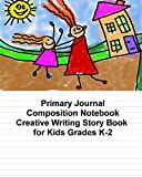 Best Creative Composition Notebooks - Primary Journal Composition Notebook: Creative Writing Story Book Review