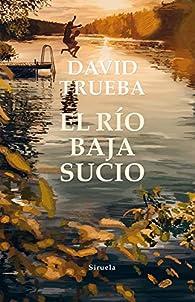 El río baja sucio par David Trueba