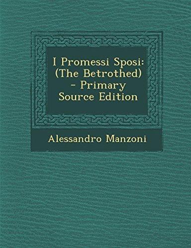 I Promessi Sposi: (The Betrothed) di Professor Alessandro Manzoni
