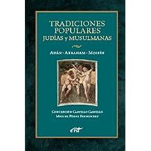 TRADICIONES POPULARES JUDÍAS y MUSULMANAS. Adán - Abraham - Moisés (Spanish Edition)