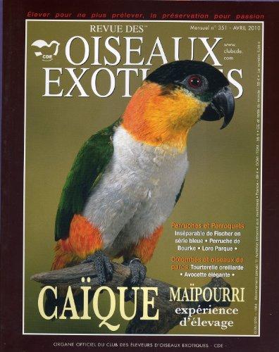Revue des oiseaux exotiques - Numéro 351 de avril 2010 par  Collectif (Broché)