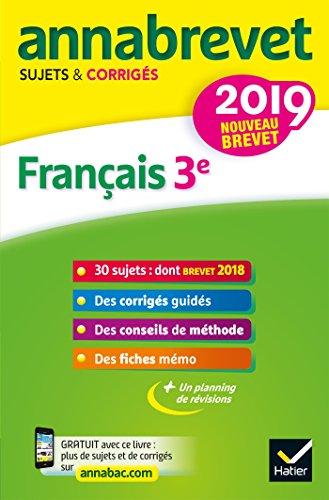 Annales du brevet Annabrevet 2019 Français 3e: 26 sujets corrigés (questions, dictée, rédaction) par Christine Formond