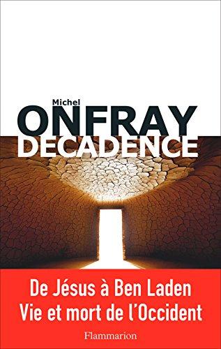 Décadence (DOCS, TEMOIGNAG) par Michel Onfray