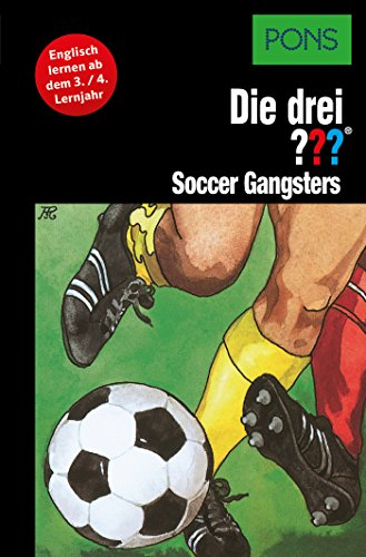 PONS Die drei ??? Fragezeichen Soccer Gangsters: Lektüre: Englisch lernen mit den 3 Fragezeichen (English Edition)