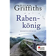 Rabenkönig (Ein Fall für Dr. Ruth Galloway 5) (German Edition)