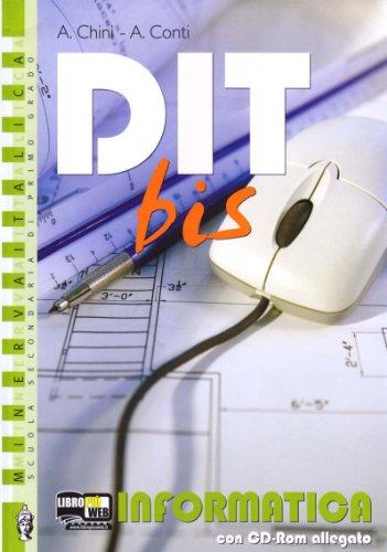 Dit Bis. Disegno-Informatica-Tecnologia. Per la Scuola media. Con CD-ROM