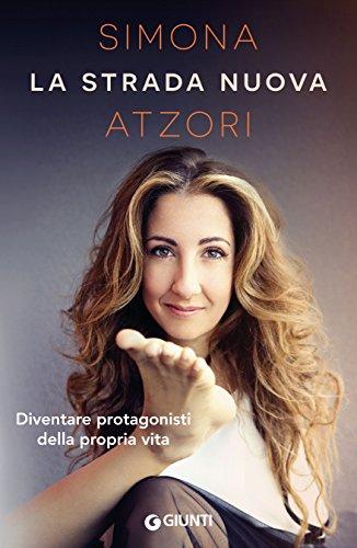 La strada nuova: Diventare protagonisti della propria vita (Italian Edition)