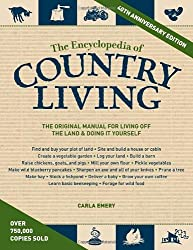 The Encyclopedia of Country Living, 40th Anniversary Edition: The Original Manual of Living Off the Land & Doing It Yourself by Carla Emery (2012-10-30)