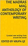 The Madras Mag Anthology of Contemporary Writing: Curated new writing from around the world