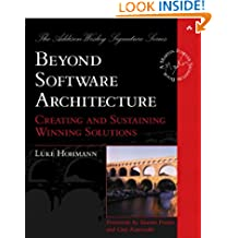 Beyond Software Architecture: Creating and Sustaining Winning Solutions (Addison-Wesley Signature Series (Fowler))