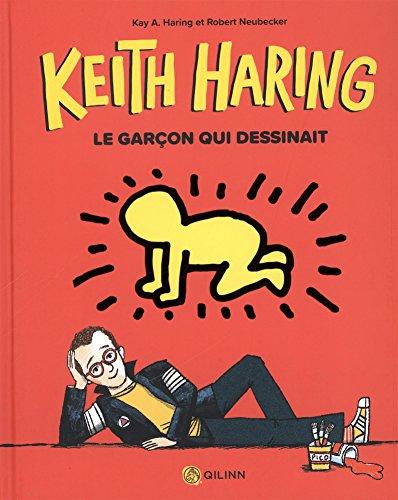 Keith Haring : le garçon qui dessinait