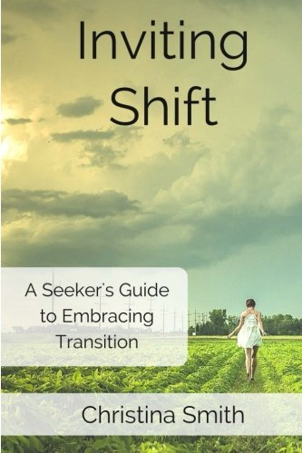 Inviting Shift: A guide to embracing shift