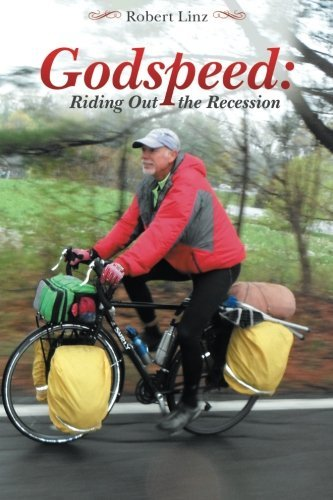 Godspeed: Riding Out the Recession by Robert Linz (2014-06-13)
