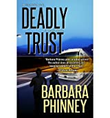 Phinney, Mrs Barbara Mary [ Deadly Trust ] [ DEADLY TRUST ] Sep - 2012 { Paperback }