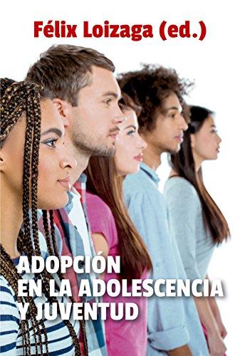 Adopción en la adolescencia y juventud (Familia) por Felix Loizaga