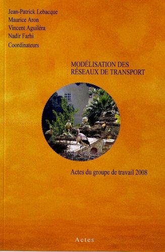 Modlisation des rseaux de transport : Actes du groupe de travail 2008