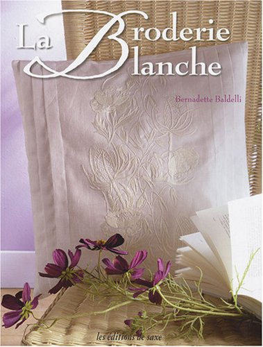 La Broderie Blanche par Bernadette Baldelli