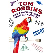 Fierce Invalids Home from Hot Climates by Tom Robbins (9-Apr-2001) Paperback
