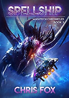 Spellship: The Magitech Chronicles Book 3 (English Edition)