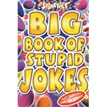 Smarties Big Book of Stupid Jokes