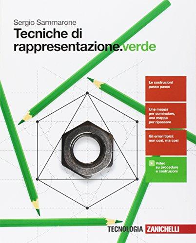 Tecniche di rappresentazione. Ediz. verde. Per le Scuole superiori. Con Contenuto digitale (fornito elettronicamente)
