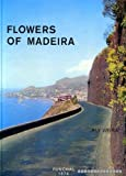 Flowers of Madeira by Rui Vieira front cover