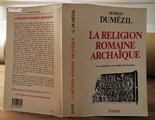 La religion romaine archa,que avec un appendice sur la religion des Étrusques (Bibliothèque historique)