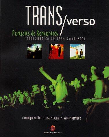 Trans/verso : Portraits de rencontres, Transmusicales 1999-2000-2001 par Dominique Guillot