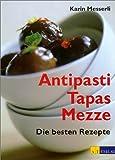Scarica Libro Antipasti Tapas Mezze Die besten Rezepte (PDF,EPUB,MOBI) Online Italiano Gratis
