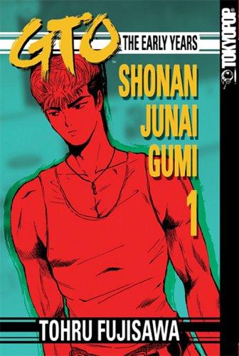 GTO: The Early Years, Volume 1: Shonan Junai Gumi (Shonan Junai Gumi (Graphic Novels)) por Tohru Fujisawa