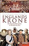 Die britische Monarchie im Wandel der Zeit - Ein SPIEGEL-Buch