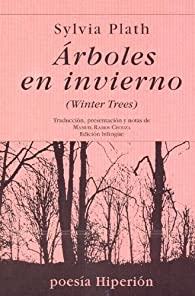 Árboles en invierno par Sylvia Plath