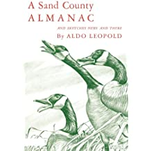 A Sand County Almanac: With other Essays on Conservation from `Round River'