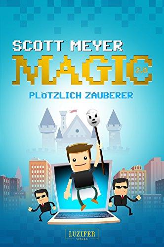 PLÖTZLICH ZAUBERER: Roman (Magic 2.0 1)