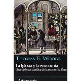 La Iglesia y la economía: Una defensa católica de la economía libre (Ensayo)